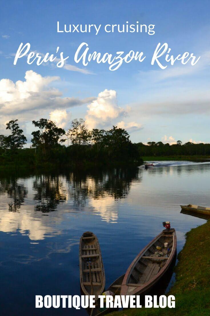 Fascinaiting travel article about a luxury Peru Amazon cruise. #responsibletravel #Peru #RiverCruise