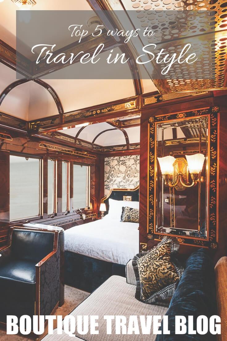 Top 5 ways to travel in style #LuxTravel #LuxuryTravel